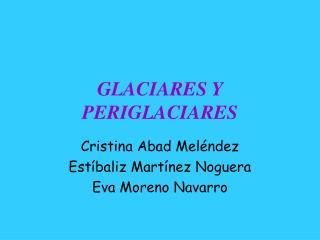 GLACIARES Y PERIGLACIARES