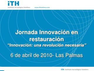 "Jornada Innovación en restauración ""Innovación: una revolución necesaria"""