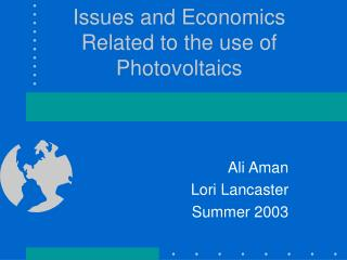 Issues and Economics Related to the use of Photovoltaics
