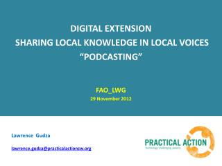 "DIGITAL  EXTENSION  SHARING  LOCAL KNOWLEDGE  IN LOCAL VOICES "" PODCASTING"" FAO_LWG"