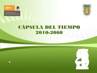 CÁPSULA DEL TIEMPO  2010-2060