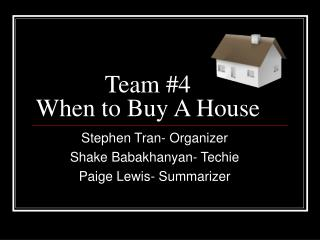 Team #4 When to Buy A House