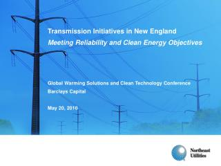 Transmission Initiatives in New England Meeting Reliability and Clean Energy Objectives