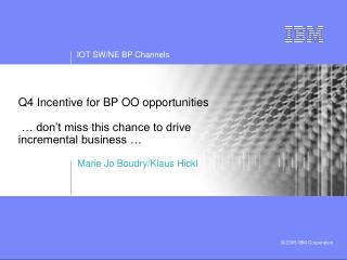 Q4 Incentive for BP OO opportunities  � don�t miss this chance to drive incremental business �