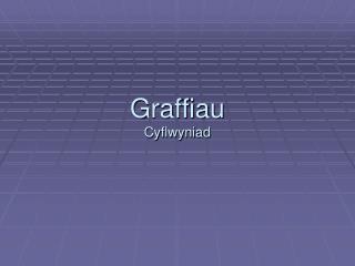 Graffiau Cyflwyniad