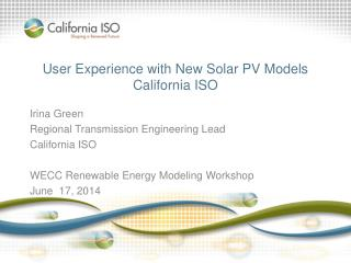 User Experience with New Solar PV Models California ISO