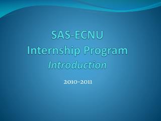 SAS-ECNU  Internship Program Introduction