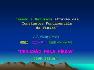 """ Lendo a Natureza  através das Constantes Fundamentais  da Física"""