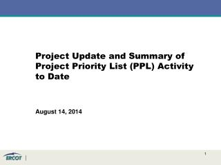 Project Update and Summary of Project Priority List (PPL) Activity to  Date