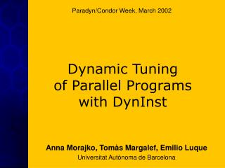 Dynamic Tuning  of Parallel Programs with DynInst