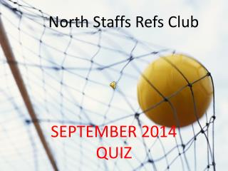 NORTH STAFFS REFS QUIZ