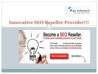 Innovative SEO Reseller Provider!!!
