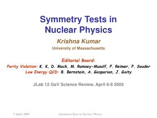 Symmetry Tests in  Nuclear Physics