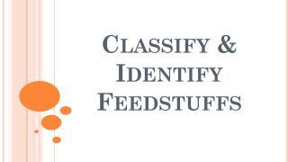 Classify & Identify Feedstuffs