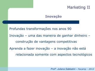Inovação Profundas transformações nos anos 90