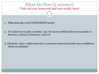 Silent Do Now (5 minutes) *Take out your homework and your weekly sheet!