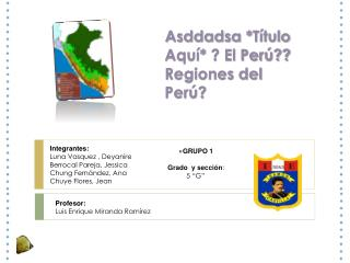 Asddadsa  *Título Aquí* ? El Perú?? Regiones del Perú?