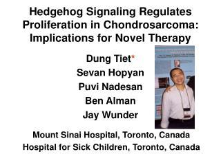 Hedgehog Signaling Regulates Proliferation in Chondrosarcoma: Implications for Novel Therapy