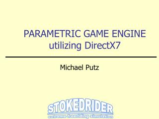 PARAMETRIC GAME ENGINE utilizing DirectX7