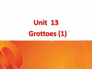 Unit  13 Grottoes (1)