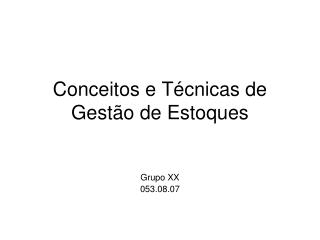 Conceitos e Técnicas de Gestão de Estoques