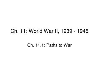 Ch. 11: World War II, 1939 - 1945