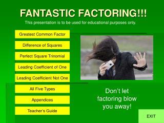 FANTASTIC FACTORING!!!