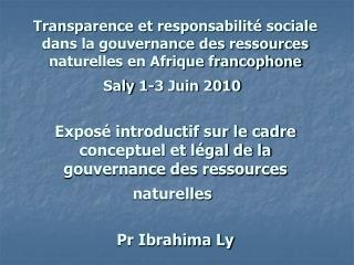 Transparence et responsabilit  sociale dans la gouvernance des ressources naturelles en Afrique francophone Saly 1-3 Jui