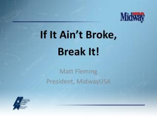 If It Ain t Broke,