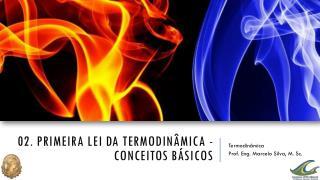 02. Primeira lei da termodinâmica -Conceitos Básicos