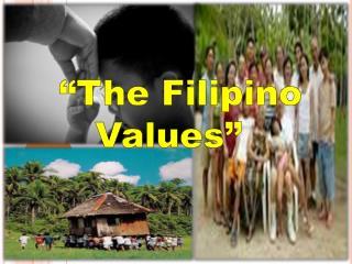 """""""The Filipino   Values"""""""