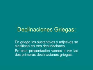 Declinaciones Griegas: