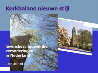 Kerkbalans nieuwe stijl levensbeschouwelijke veranderingen in Nederland