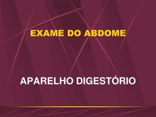 EXAME DO ABDOME
