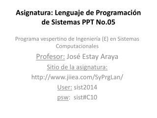 Asignatura: Lenguaje de Programación de Sistemas PPT No.05