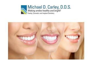 Know more about Dr. Carley and his dentistry services