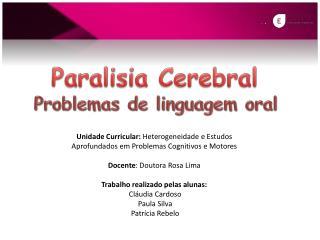 Unidade Curricular:  Heterogeneidade e Estudos Aprofundados em Problemas Cognitivos e Motores
