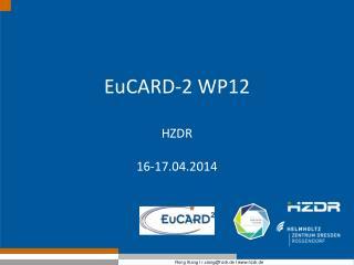 EuCARD-2 WP12 HZDR 16-17.04.2014