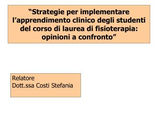 Relatore Dott.ssa Costi Stefania