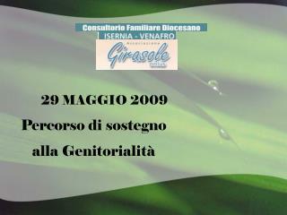 29 MAGGIO 2009 Percorso di sostegno alla Genitorialità