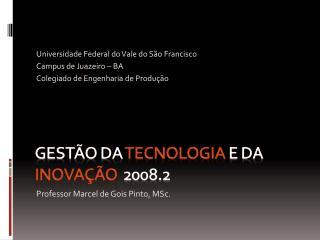 GESTÃO DA  tecnologia  e da  inovação   2008.2