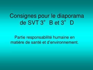 Consignes pour le diaporama de SVT 3°B et 3°D