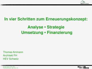 In vier Schritten zum Erneuerungskonzept: Analyse  •  Strategie Umsetzung  •  Finanzierung