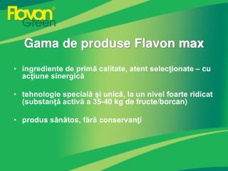 Gama de produse Flavon max