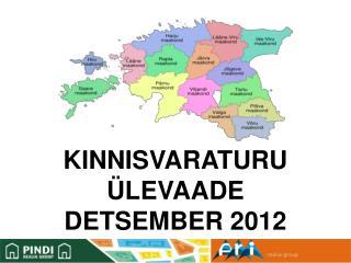KINNISVARATURU ÜLEVAADE   DETSEMBER 2012