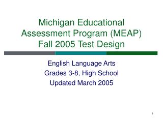 Michigan Educational Assessment Program MEAP  Fall 2005 Test Design