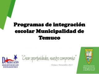 Programas de integraci�n escolar Municipalidad de Temuco