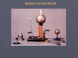 MASINA VAN DE GRAAFF