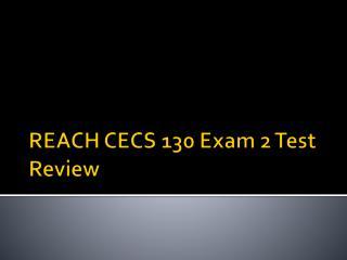 REACH CECS 130 Exam 2 Test Review