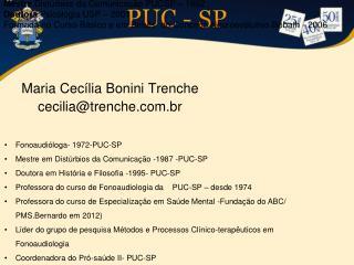 Maria Cecília  Bonini Trenche c ecilia@trenche.br